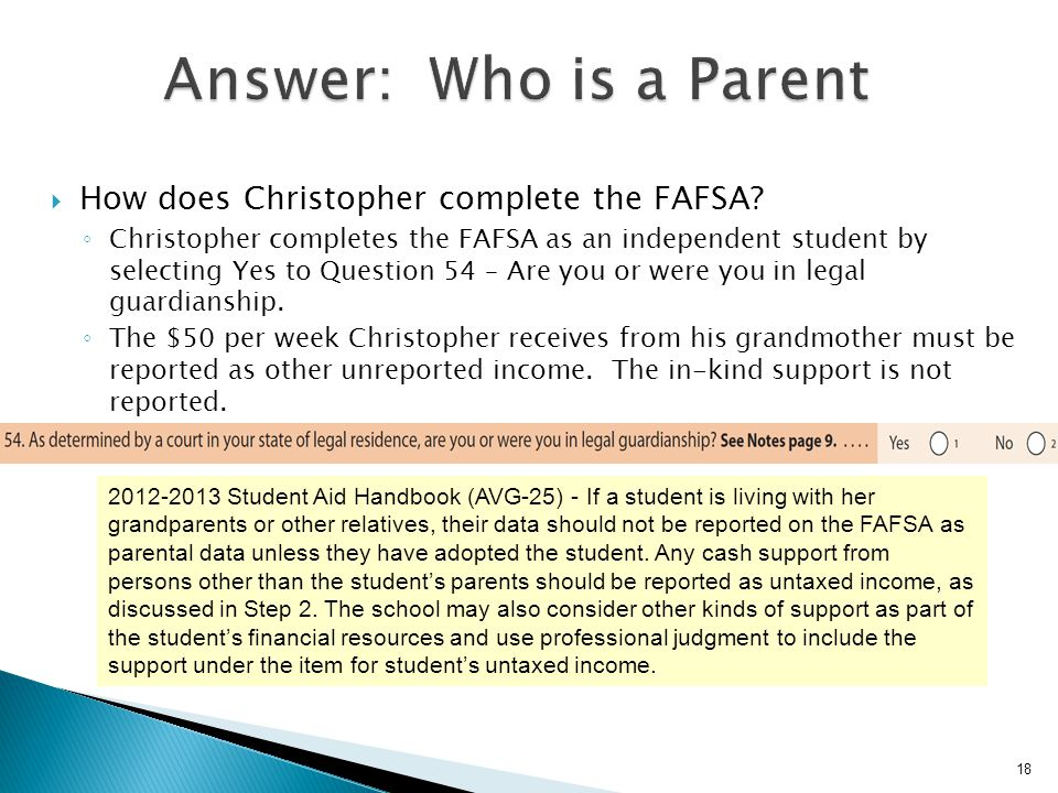 Answer: Who is a Parent How does Christopher complete the FAFSA