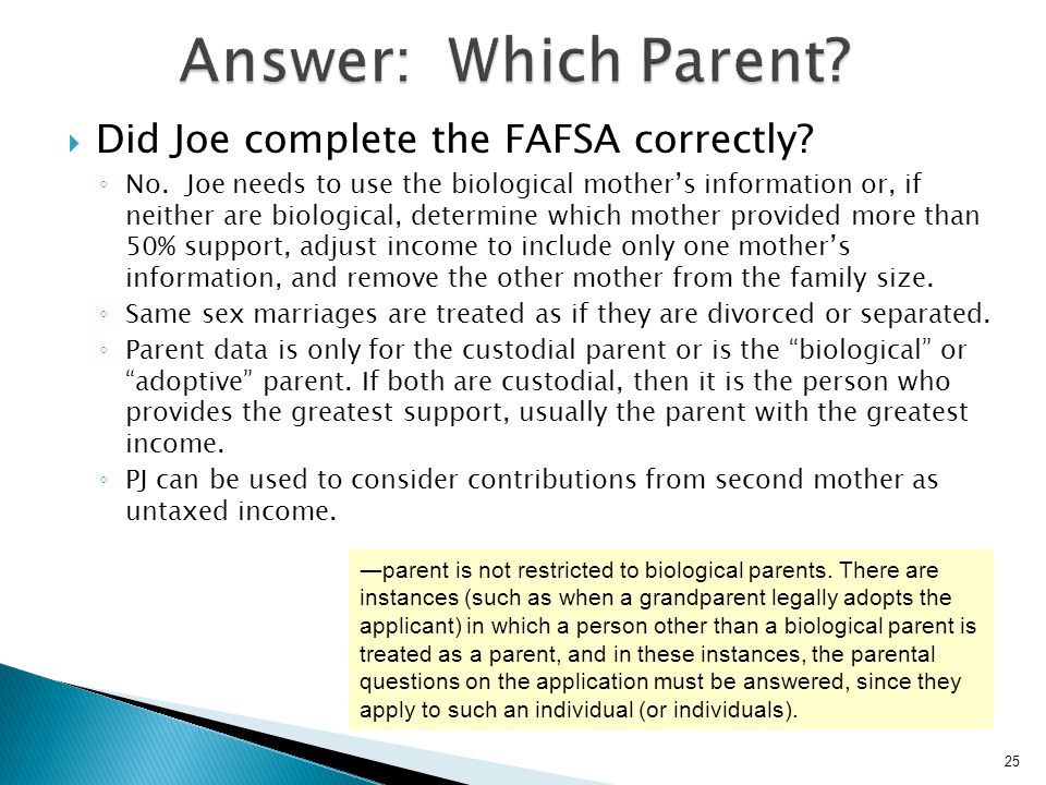 Answer: Which Parent Did Joe complete the FAFSA correctly