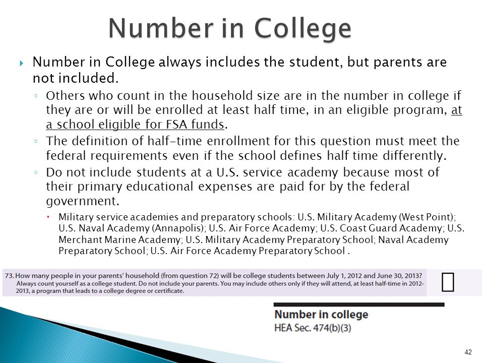 Number in College Number in College always includes the student, but parents are not included.
