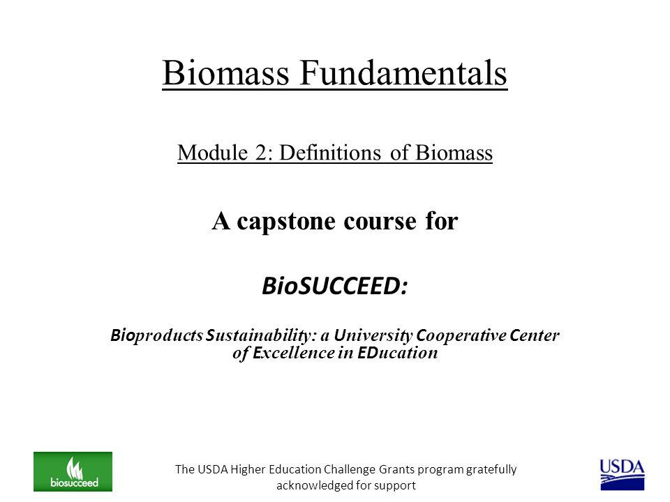 Biomass Fundamentals Module 2: Definitions of Biomass