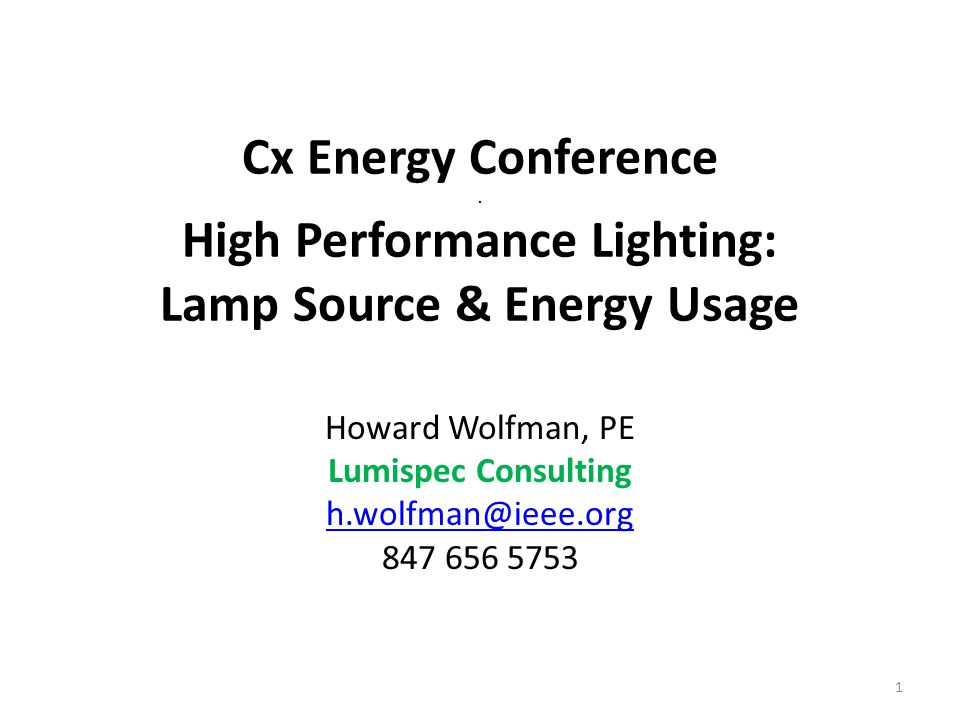 Howard Wolfman, PE Lumispec Consulting h.wolfman@ieee.org 847 656 5753
