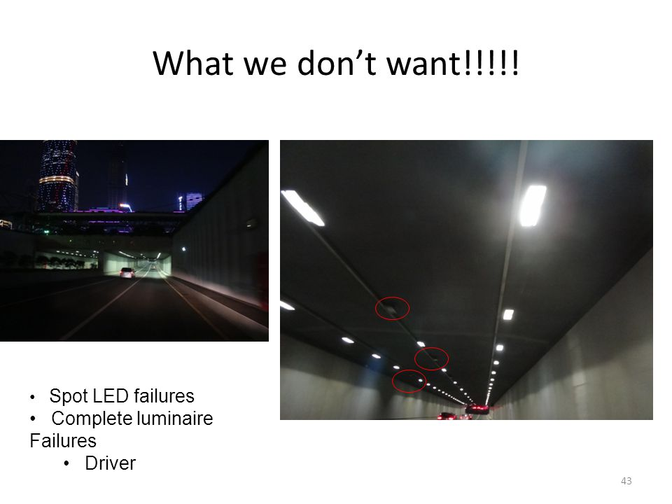 What we don't want!!!!! Complete luminaire Failures Driver