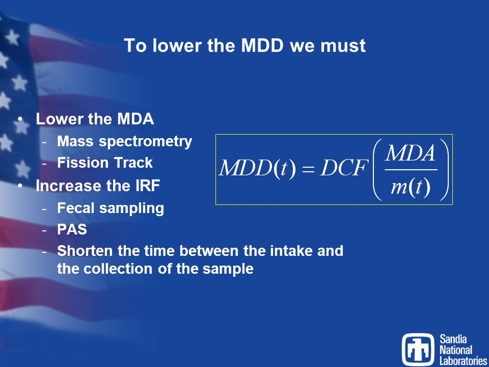 To lower the MDD we must Lower the MDA Increase the IRF