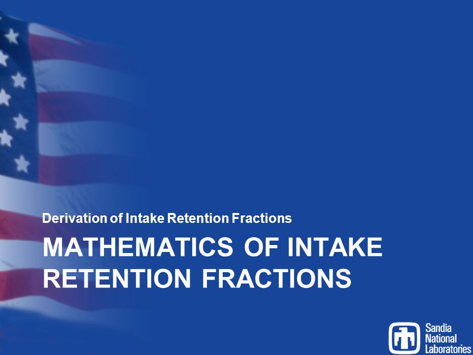 Mathematics of intake retention fractions