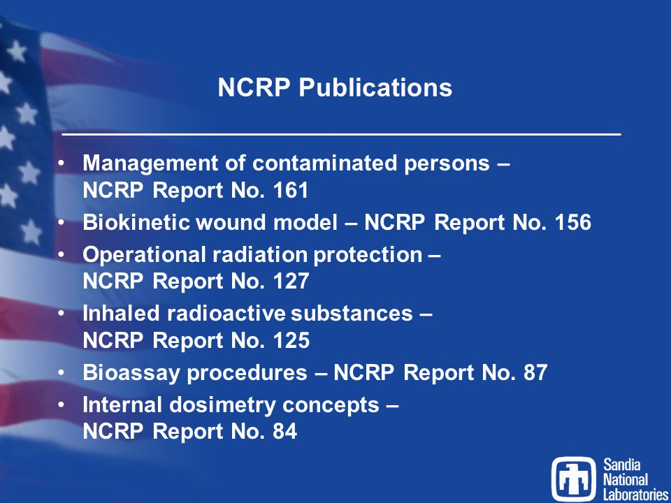 NCRP Publications Management of contaminated persons – NCRP Report No. 161. Biokinetic wound model – NCRP Report No. 156.