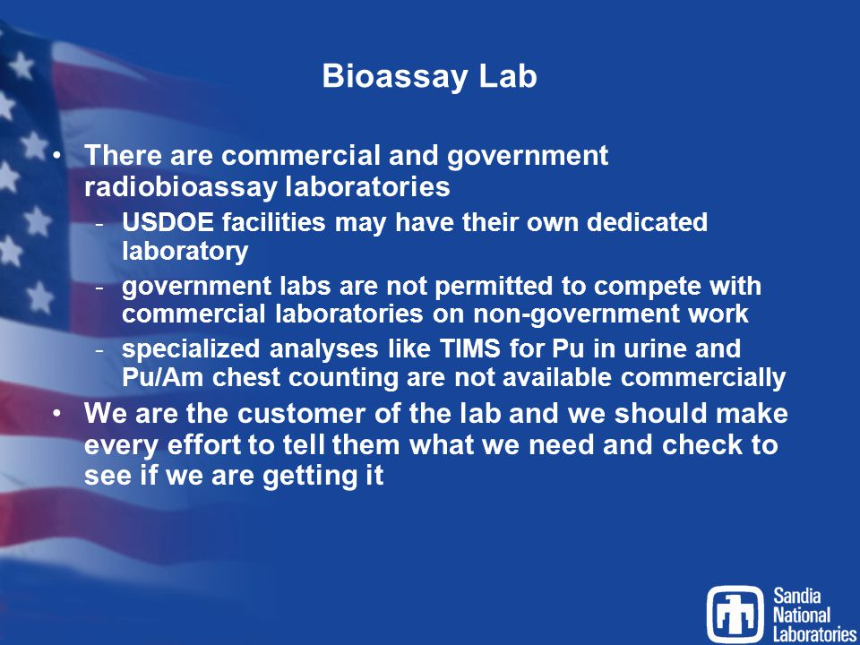 Bioassay Lab There are commercial and government radiobioassay laboratories. USDOE facilities may have their own dedicated laboratory.