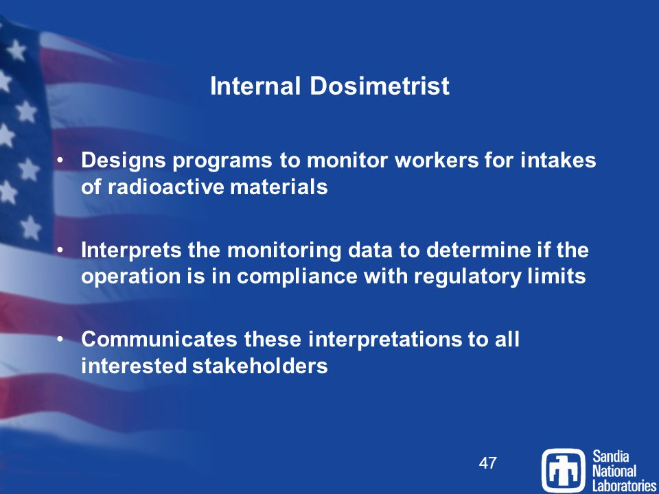 Internal Dosimetrist Designs programs to monitor workers for intakes of radioactive materials.