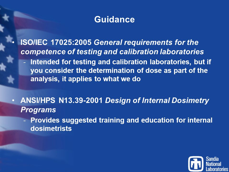 Guidance ISO/IEC 17025:2005 General requirements for the competence of testing and calibration laboratories.