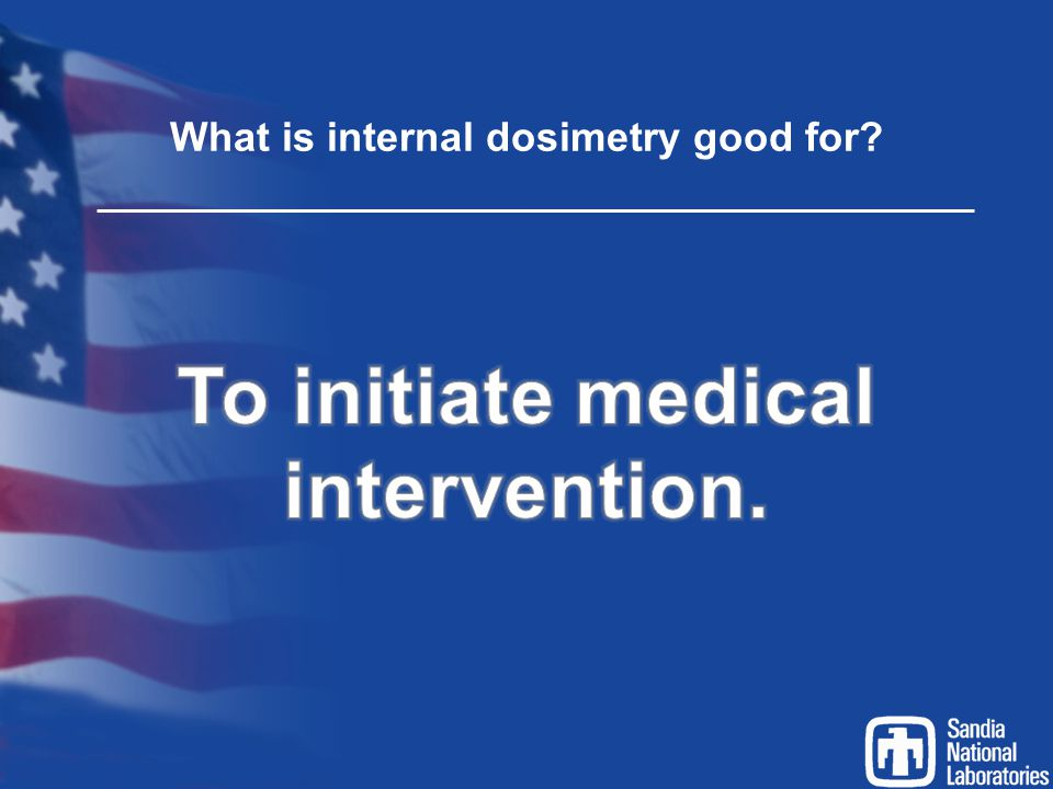 What is internal dosimetry good for