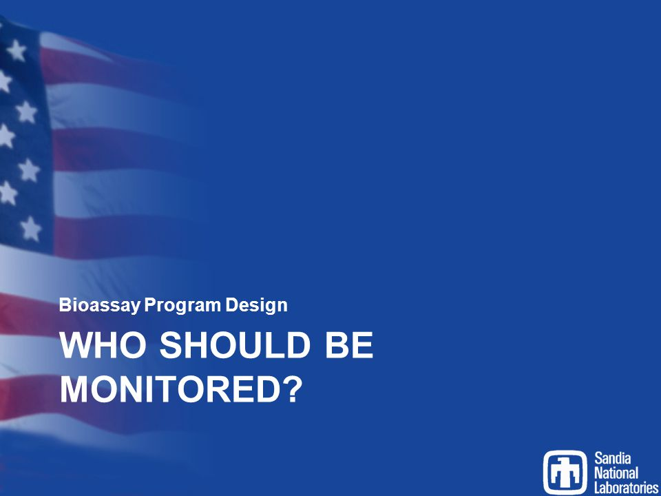 Who should be monitored