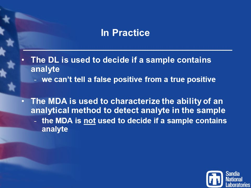 In Practice The DL is used to decide if a sample contains analyte