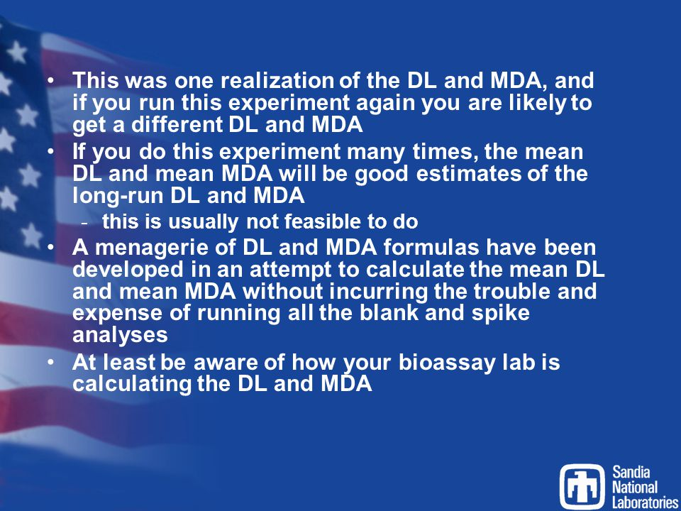 This was one realization of the DL and MDA, and if you run this experiment again you are likely to get a different DL and MDA
