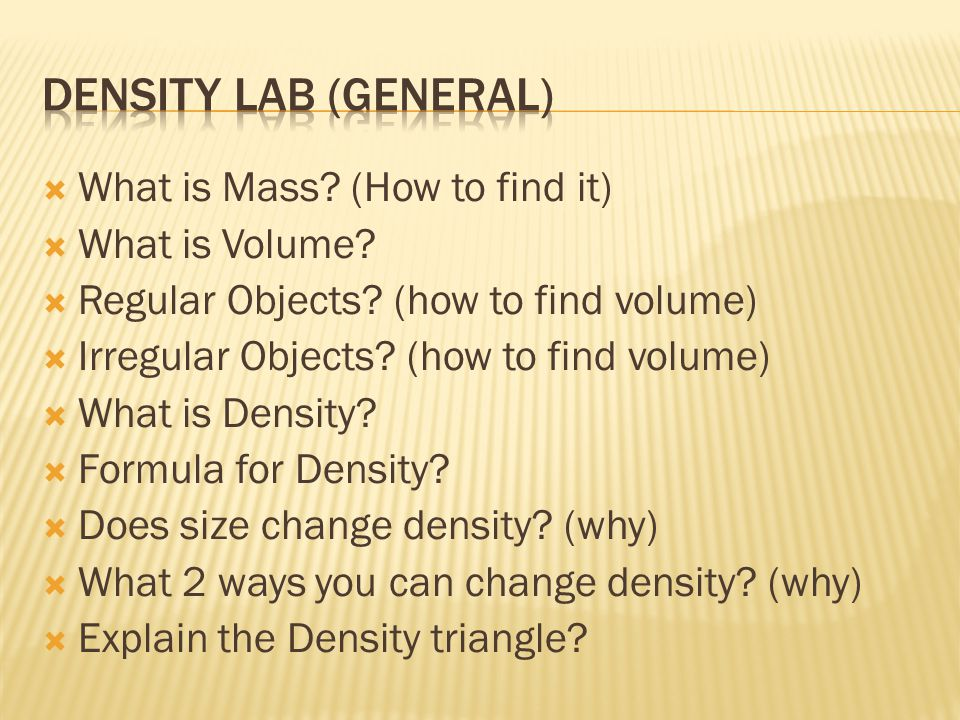 Density Lab (General) What is Mass (How to find it) What is Volume