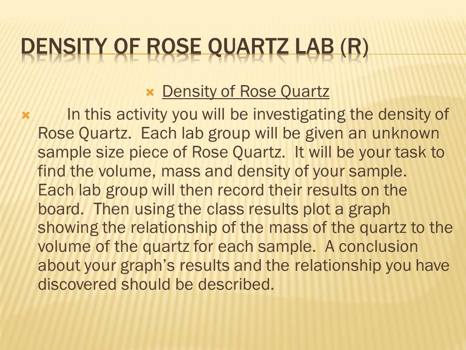 Density of Rose Quartz Lab (R)