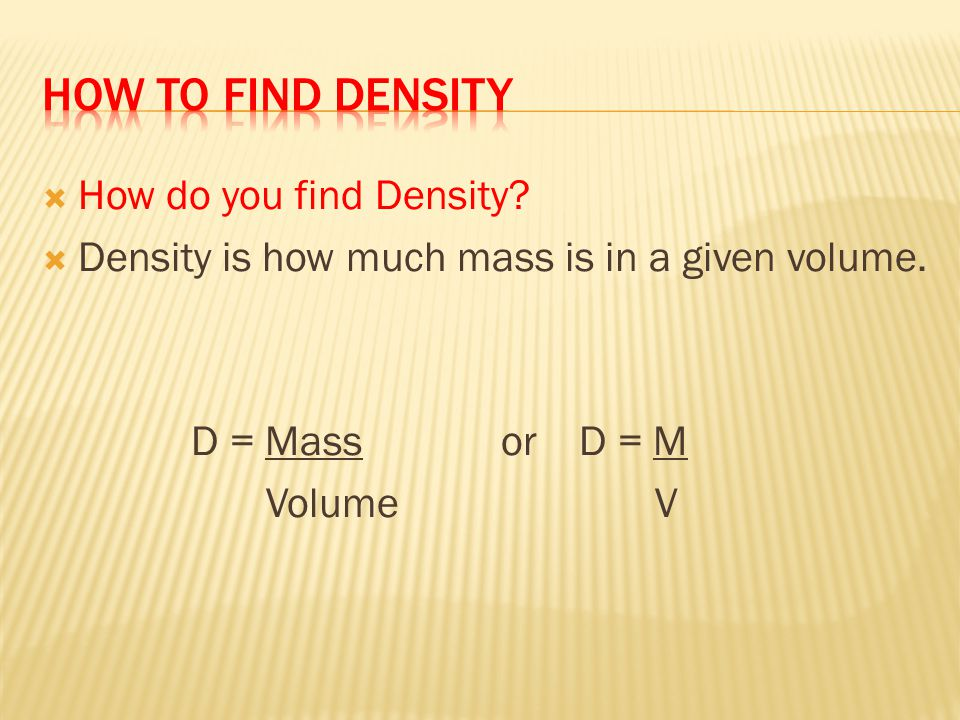 How to find density How do you find Density