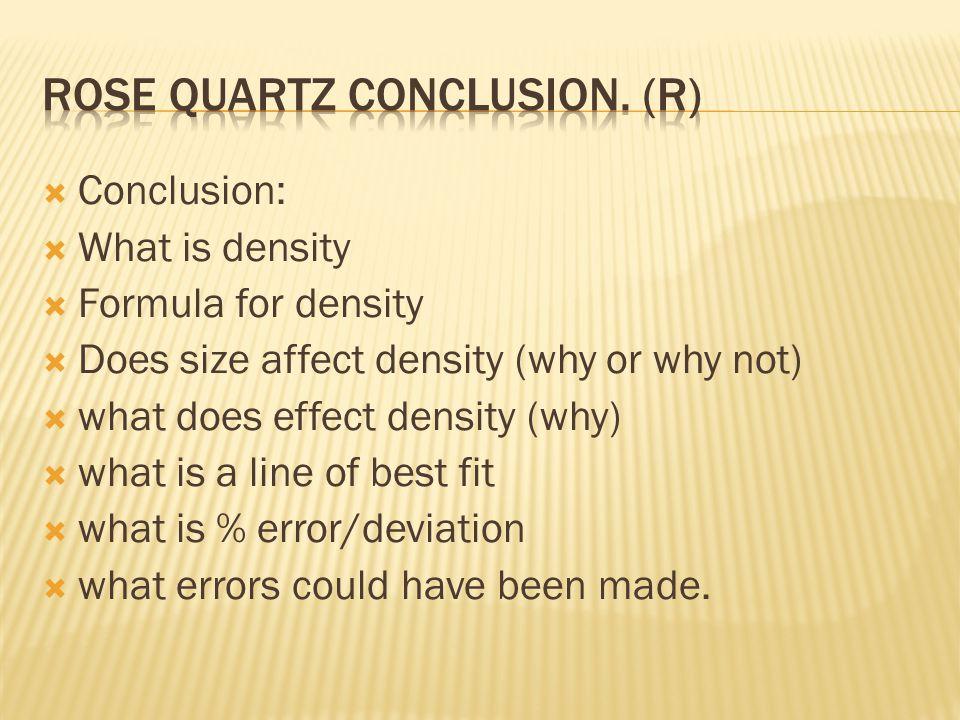 Rose quartz conclusion. (R)