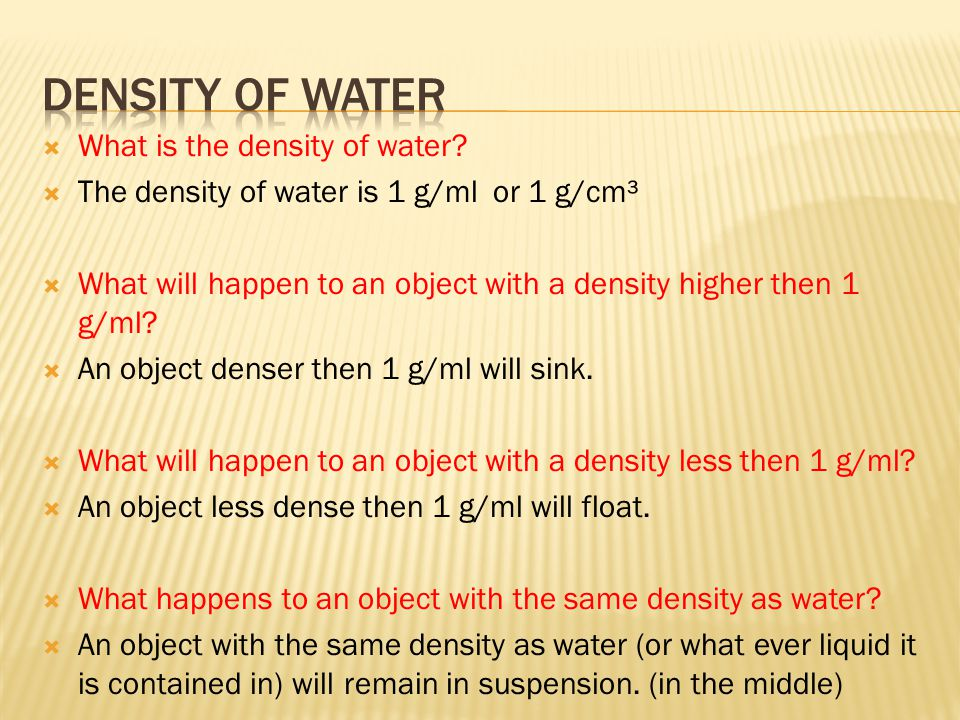 Density of water What is the density of water