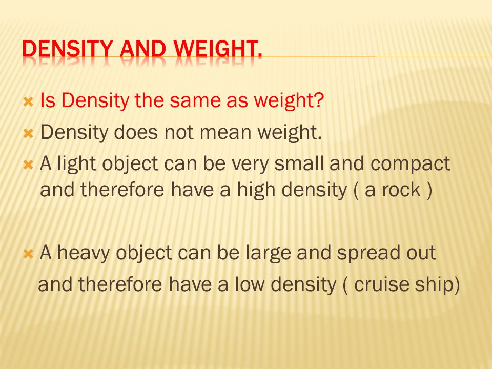 Density and Weight. Is Density the same as weight