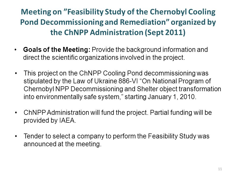 Meeting on Feasibility Study of the Chernobyl Cooling Pond Decommissioning and Remediation organized by the ChNPP Administration (Sept 2011)
