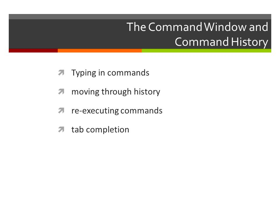 The Command Window and Command History
