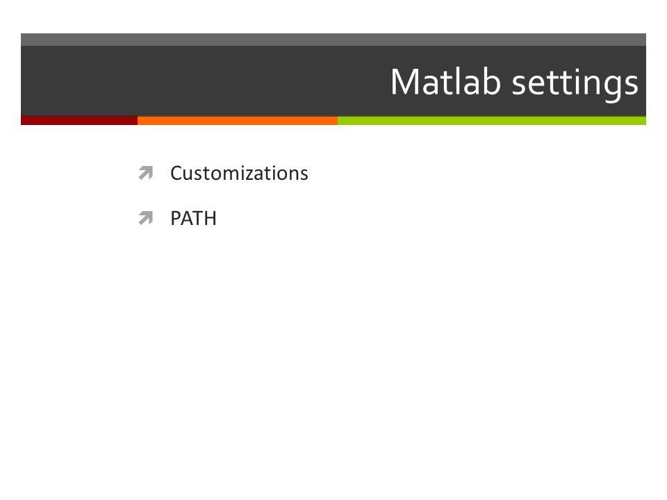 Matlab settings Customizations PATH