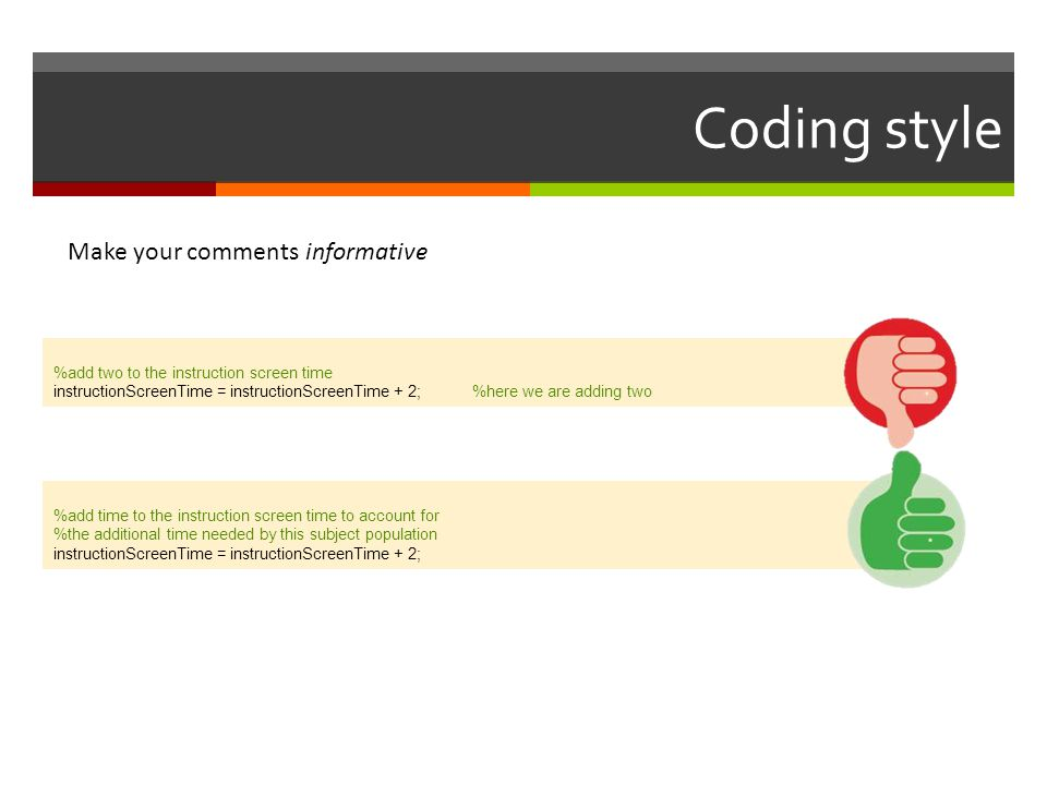 Coding style Make your comments informative