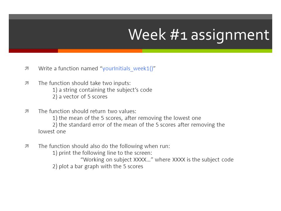 Week #1 assignment Write a function named yourInitials_week1()