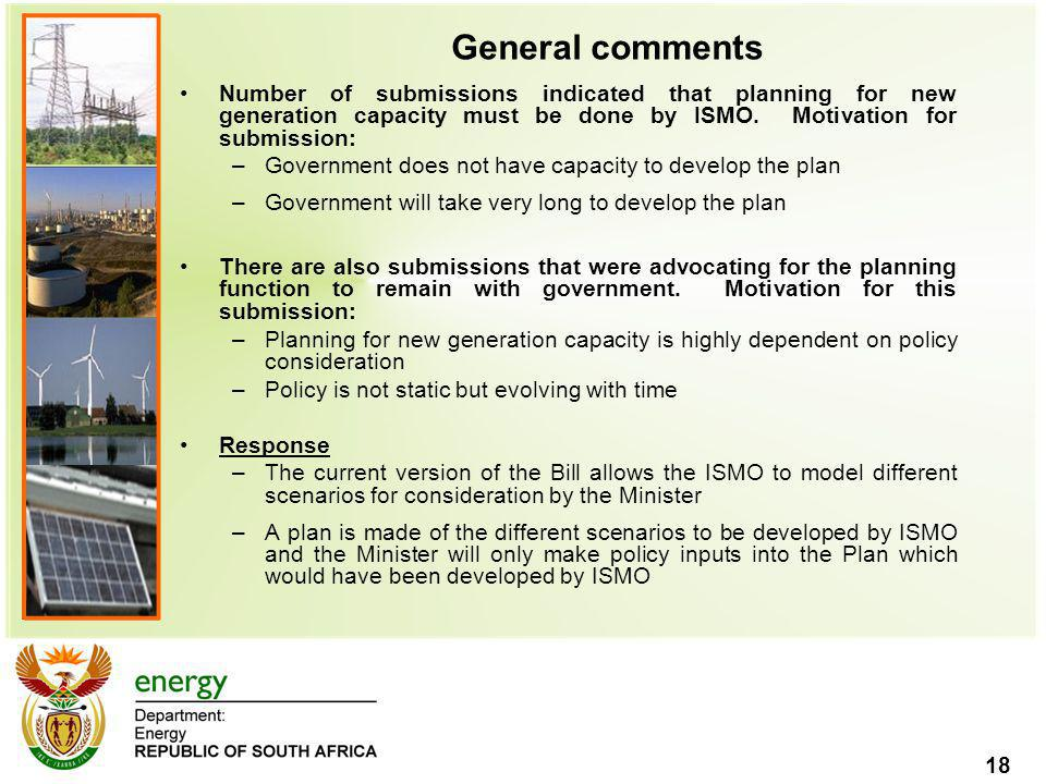 General comments Number of submissions indicated that planning for new generation capacity must be done by ISMO. Motivation for submission:
