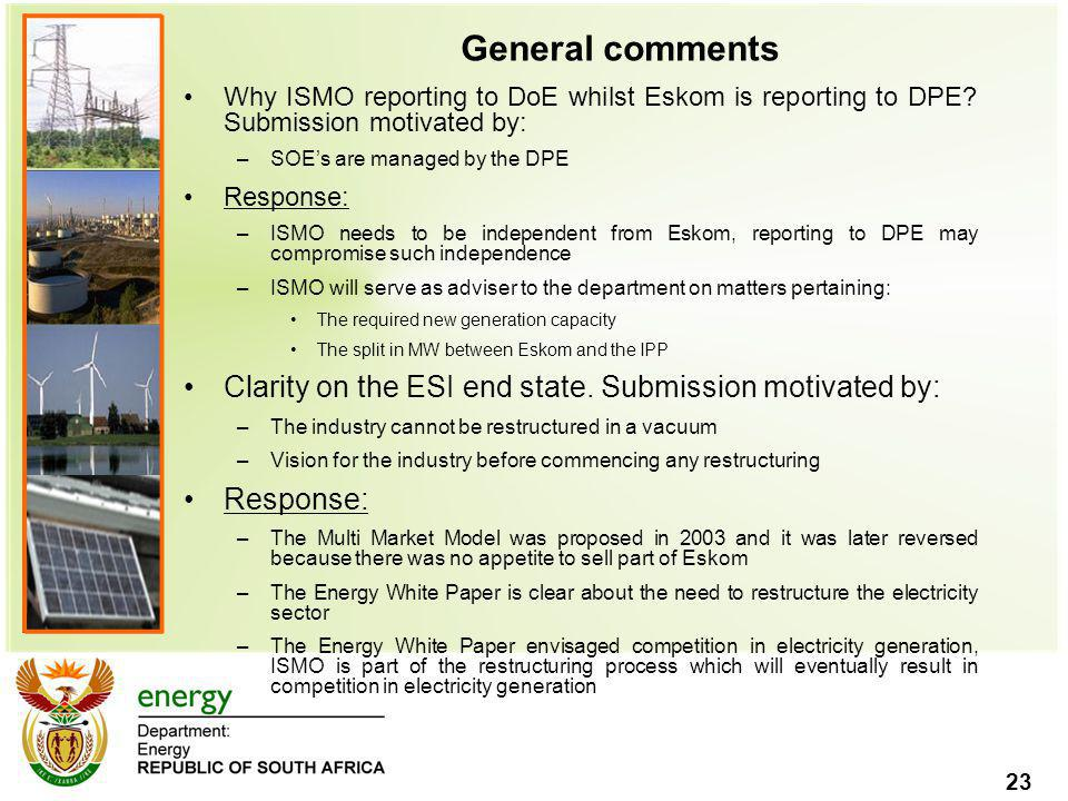 General comments Why ISMO reporting to DoE whilst Eskom is reporting to DPE Submission motivated by: