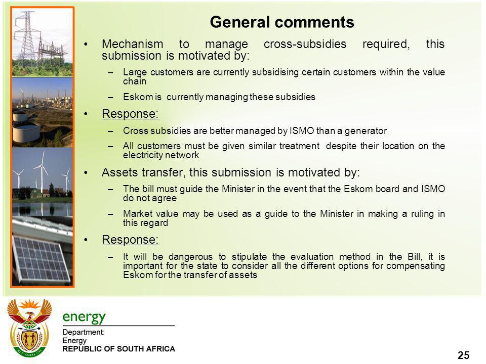 General comments Mechanism to manage cross-subsidies required, this submission is motivated by: