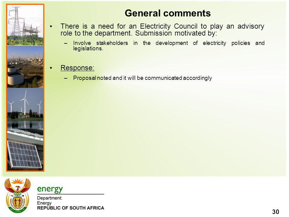 General comments There is a need for an Electricity Council to play an advisory role to the department. Submission motivated by: