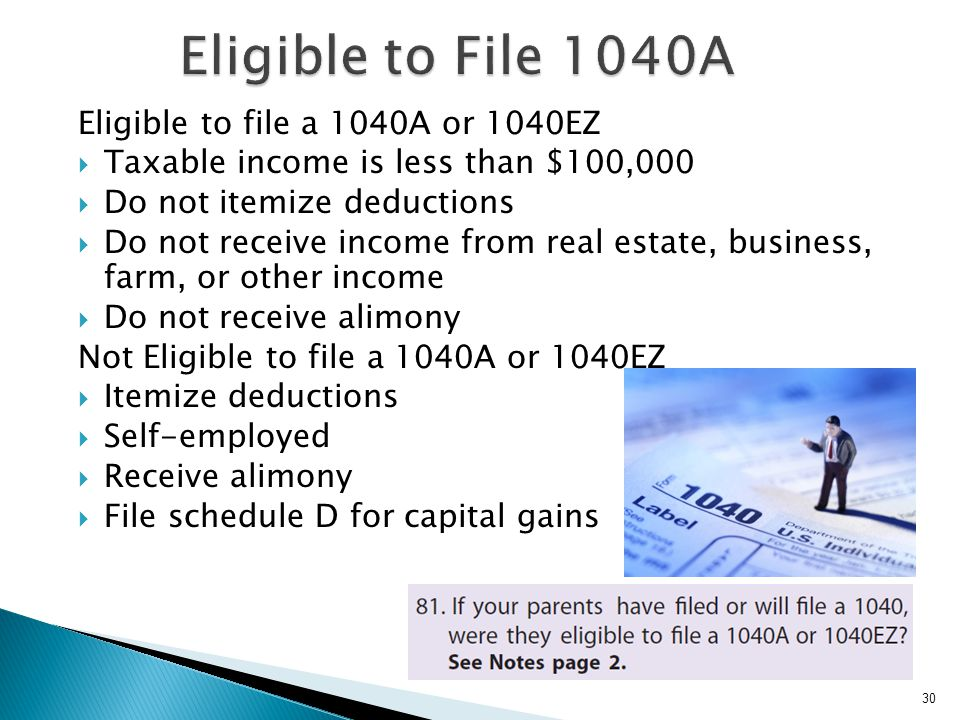Eligible to File 1040A Eligible to file a 1040A or 1040EZ