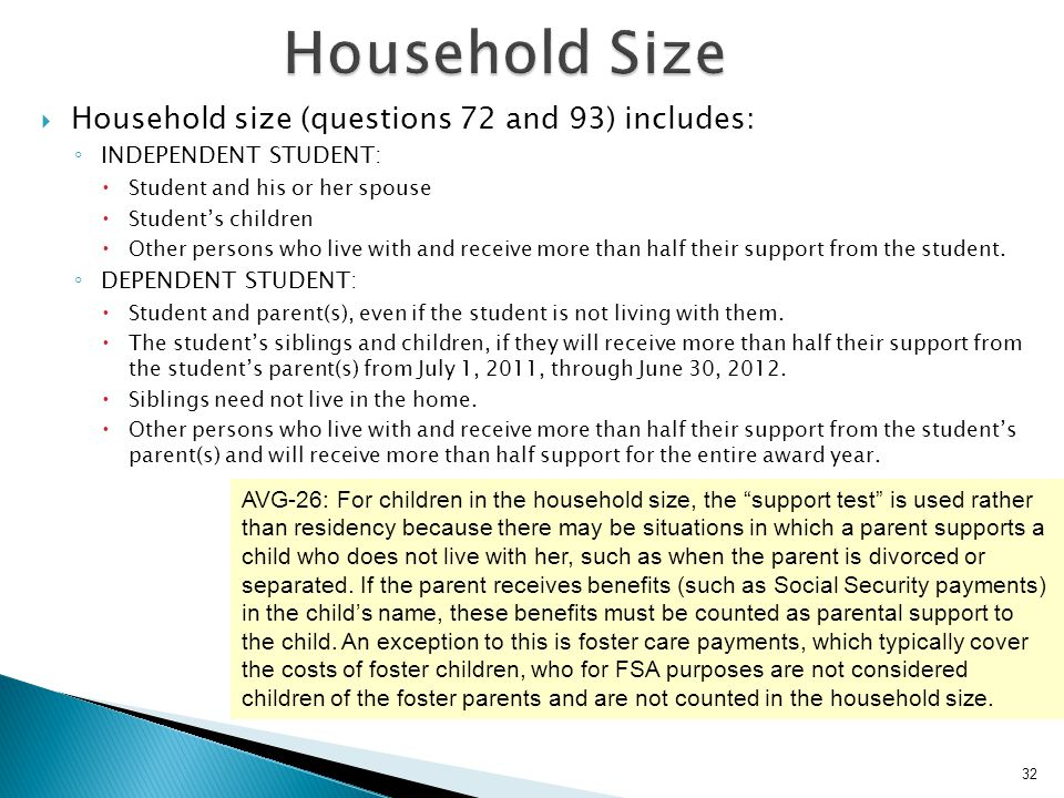 Household Size Household size (questions 72 and 93) includes: