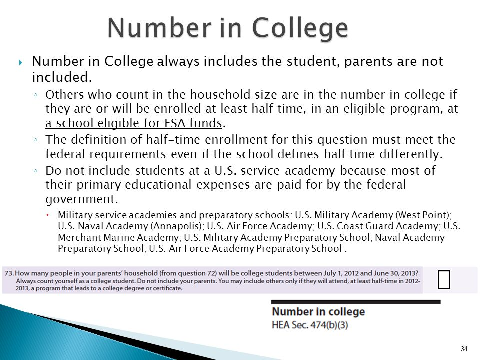 Number in College Number in College always includes the student, parents are not included.