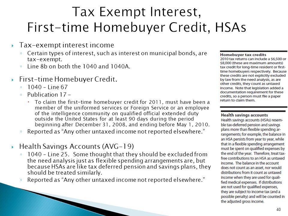 Tax Exempt Interest, First-time Homebuyer Credit, HSAs