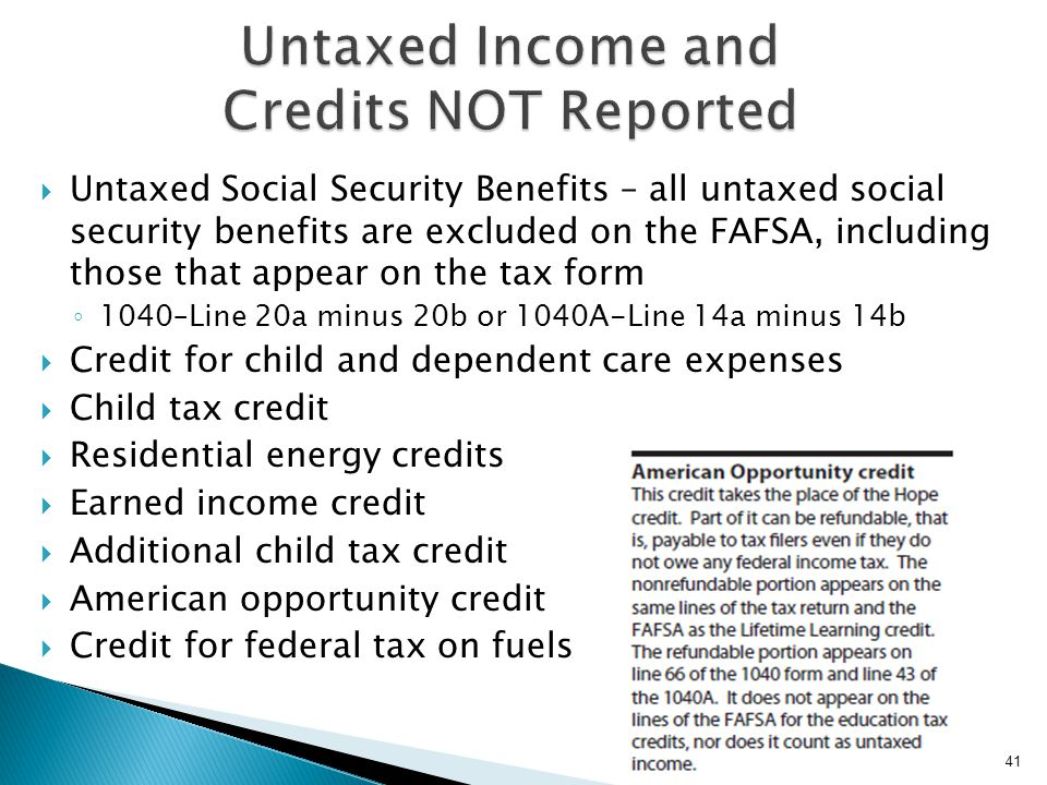 Untaxed Income and Credits NOT Reported