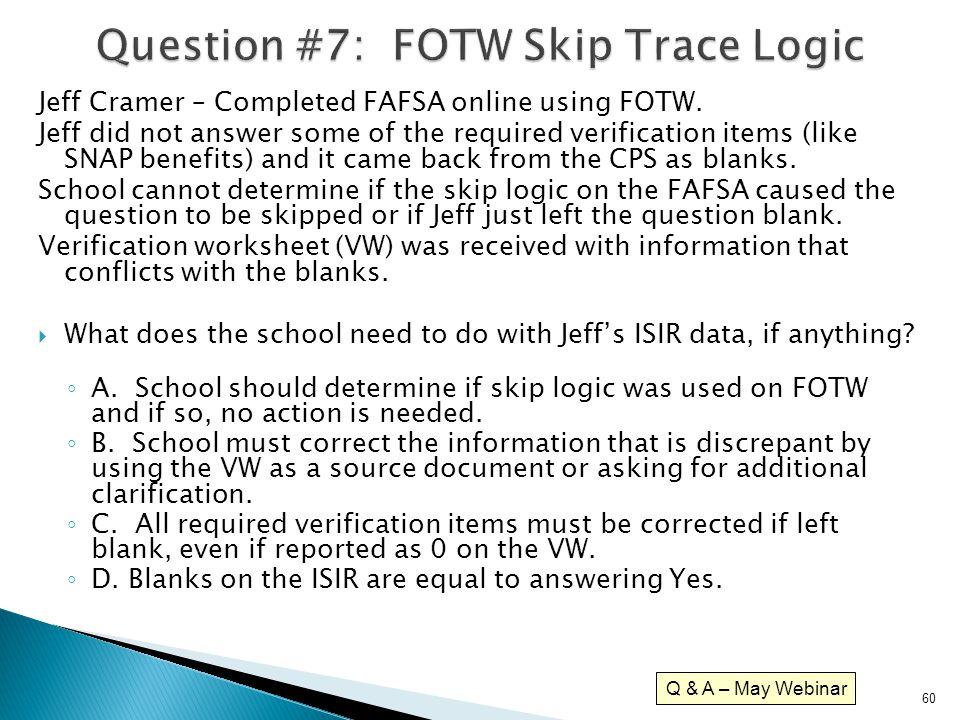 Question #7: FOTW Skip Trace Logic