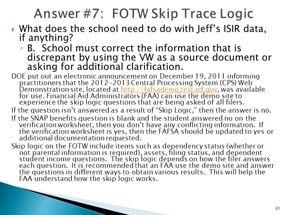 Answer #7: FOTW Skip Trace Logic