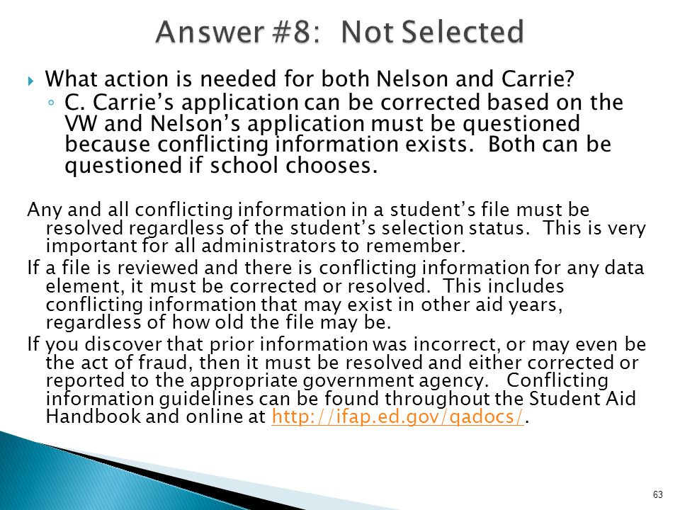 Answer #8: Not Selected What action is needed for both Nelson and Carrie