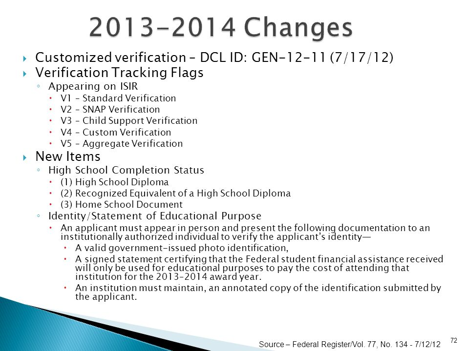2013-2014 Changes Customized verification – DCL ID: GEN-12-11 (7/17/12) Verification Tracking Flags.