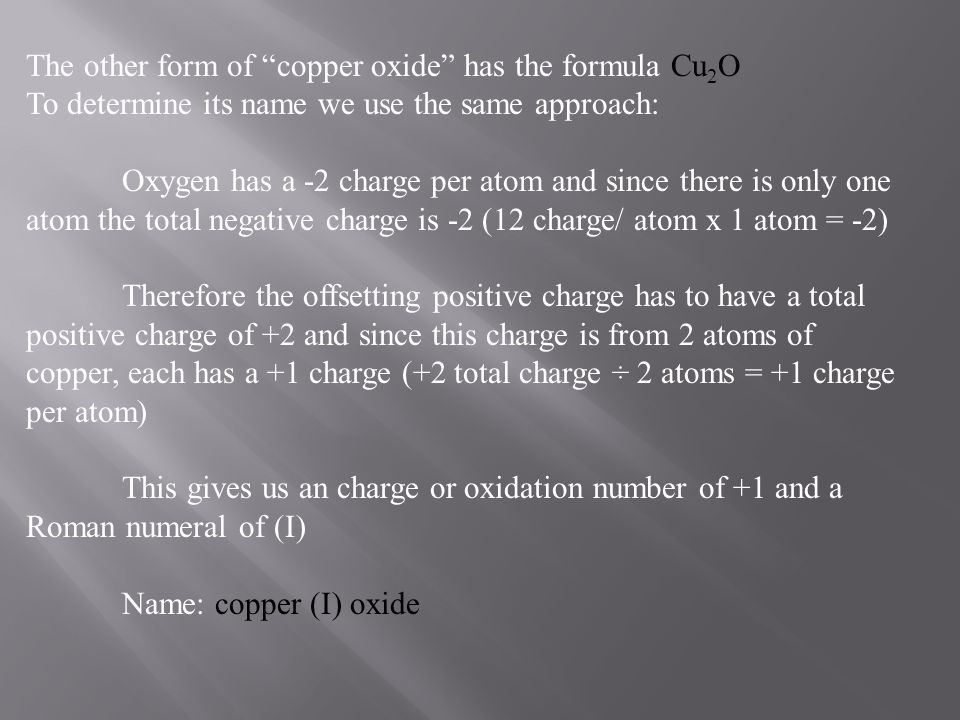 The other form of copper oxide has the formula Cu2O