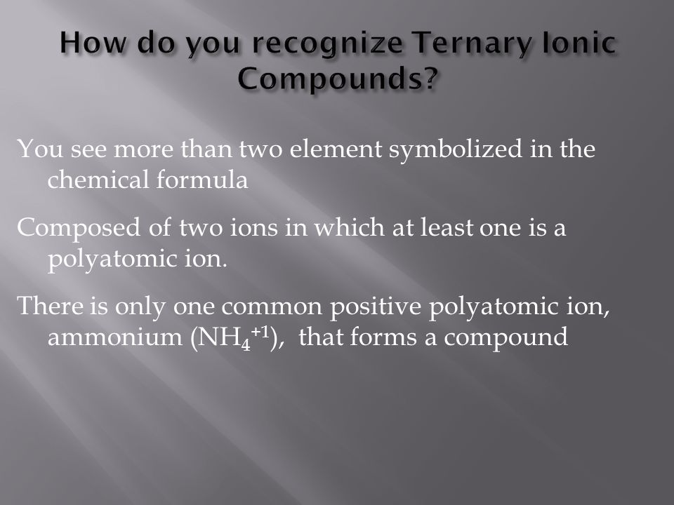 How do you recognize Ternary Ionic Compounds