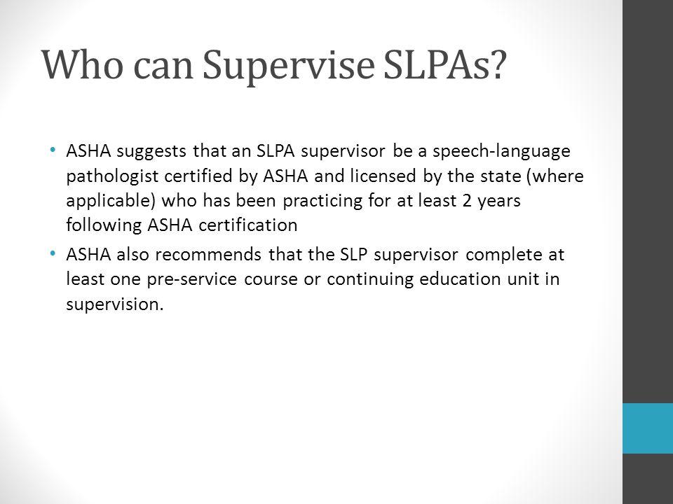 Who can Supervise SLPAs