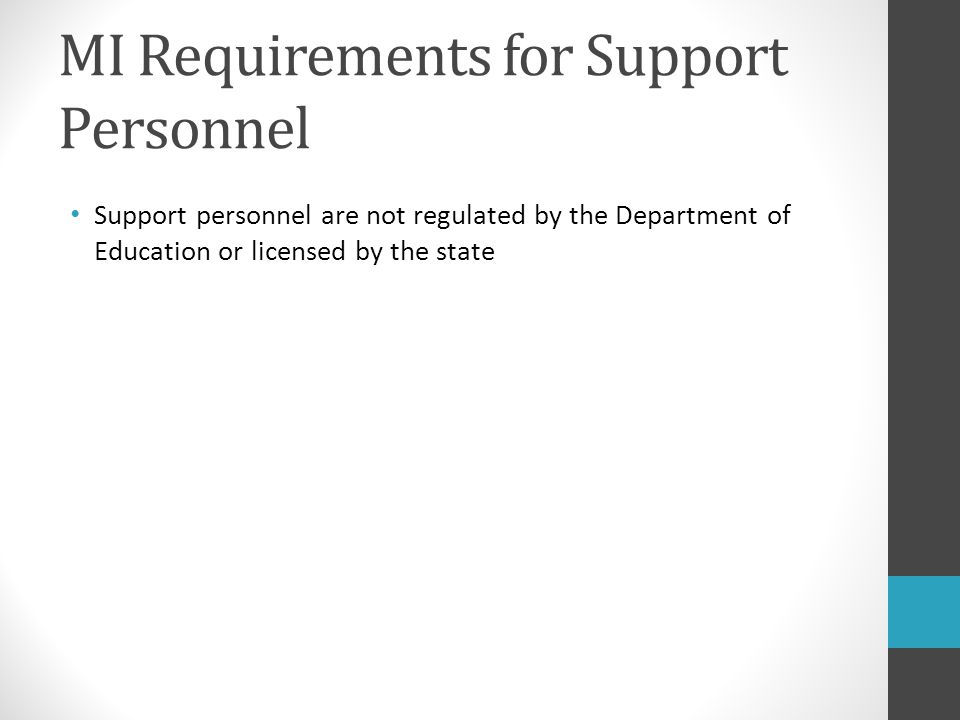 MI Requirements for Support Personnel