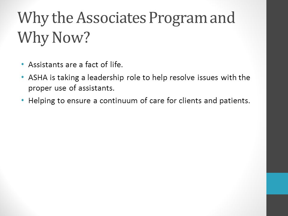 Why the Associates Program and Why Now