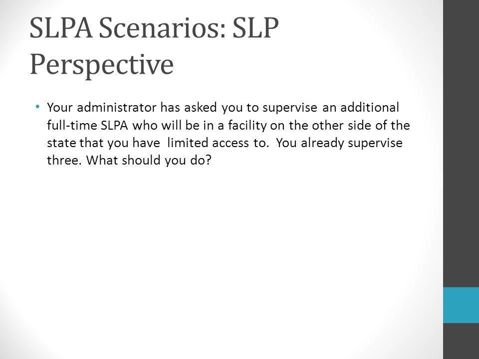 SLPA Scenarios: SLP Perspective