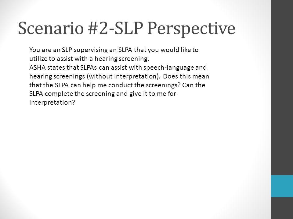 Scenario #2-SLP Perspective