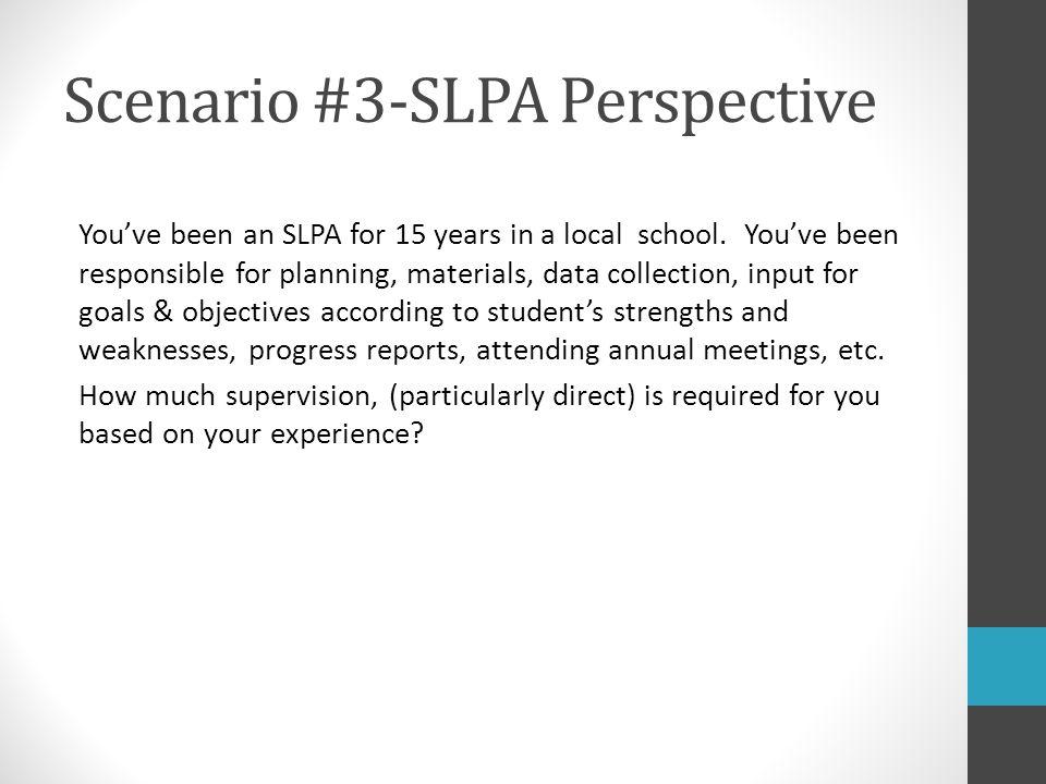 Scenario #3-SLPA Perspective