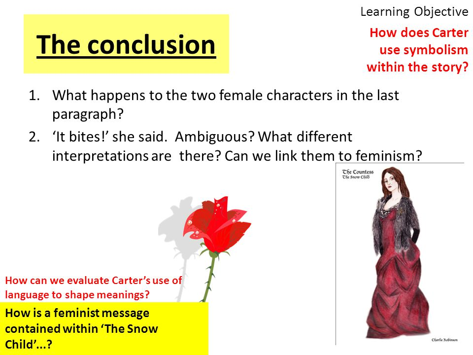Learning Objective How does Carter use symbolism within the story The conclusion. What happens to the two female characters in the last paragraph