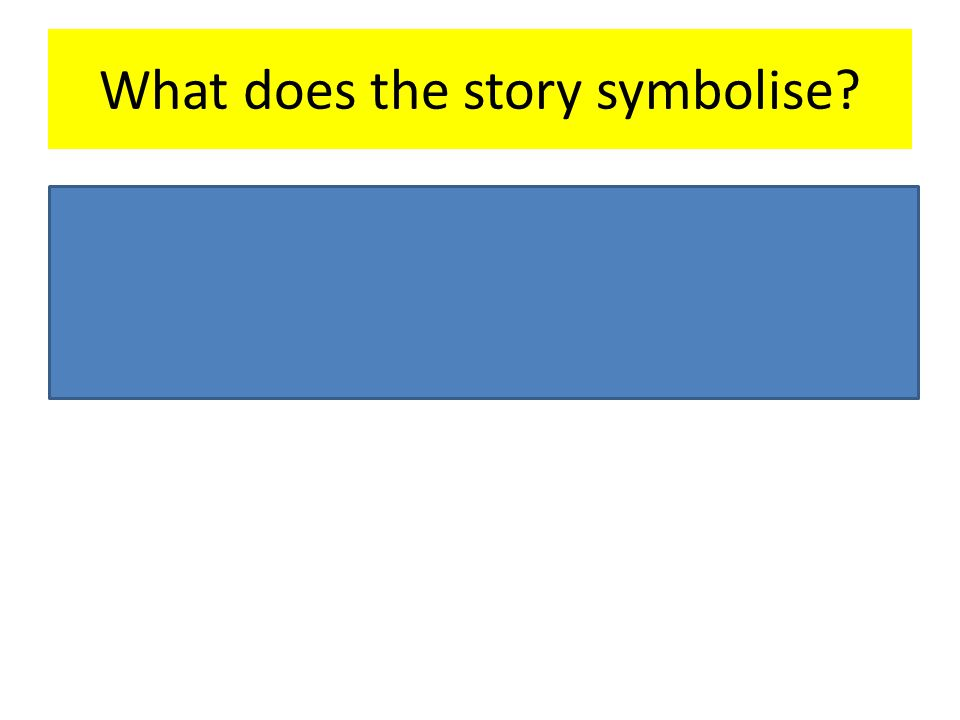 What does the story symbolise